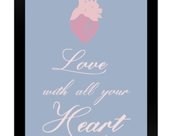 Quadro Poster 0125 Love with all your ..
