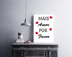 "Placa decorativa ""Mais Amor Por Favor"""