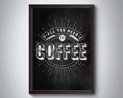 "Quadro ""All You Need Is Coffee"""