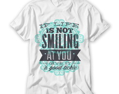 Camiseta IF Life Is Not Smiling