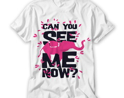 Camiseta Can You See Me Now?