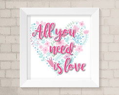 Quadro Infantil - All you need is Love