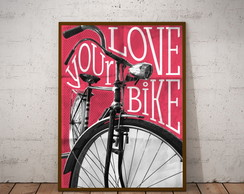 poster Your Love Bike 218 30x40