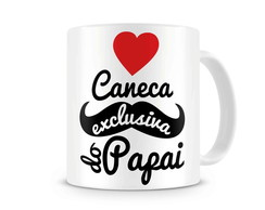 Caneca Exclusiva do Papai