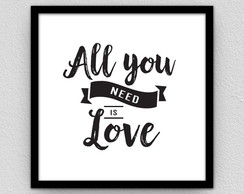 Quadro: All you need is love