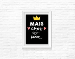Quadro decorativo Mais Amor Sem Favor