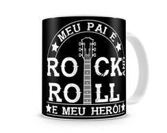 Caneca Meu pai é Rock and Roll