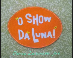 "Placa Decorativa "" Show da Luna """
