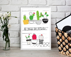 Quadro Be Strong Like a Cactus 30x40cm