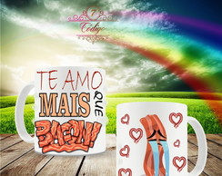 "Caneca Divertida ""Amo mais que Bacon""."