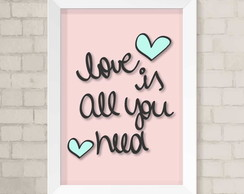 Quadro A4 - Love is All you Need