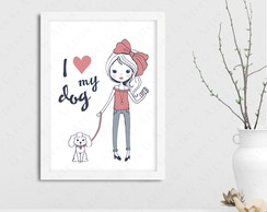 Quadro I Love my Dog Cód: 409 A4