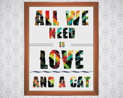 Quadro - All we need is love and a cat - 30x21cm