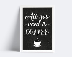 Quadro All you need is coffee