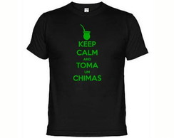 Camisetas Keep Calm And Toma Um Chimas