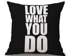 Almofada love what you do