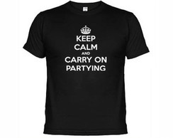 Camiseta Keep Calm And Carry On Partying
