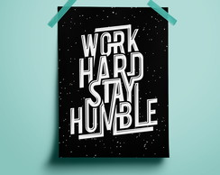 Poster Work hard stay humble #2