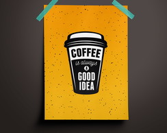 Poster Coffee is always good idea