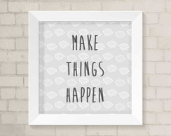 Quadro Infantil - Make Things Happen