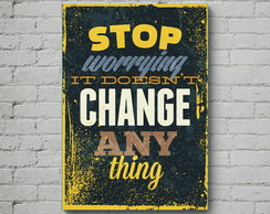 Quadro Poster Mdf Stop Worrying