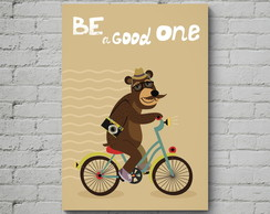 Quadro Poster Mdf Be a good one