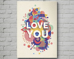 Quadro Poster Mdf Love You