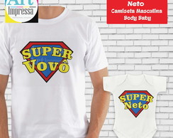 Kit Camiseta Super Vovô e Super Neto