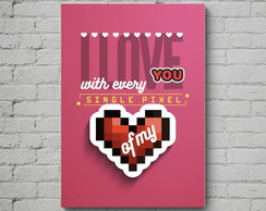 Quadro Poster Mdf Love Single Pixel
