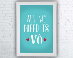 "Quadro ""All we need is vô"""