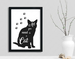 Quadro all you need is cat - gato 100S