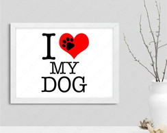 Quadro I love my dog 113S