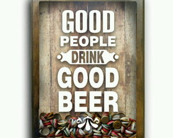 Quadro Tampinhas GOOD PEOPLE GOOD BEER