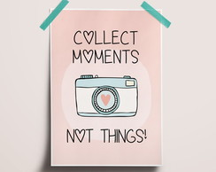 Pôster A4 - Collect moments not things