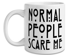 Caneca Normal people Scare Me