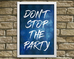 "Quadro / Placa ""Don't Stop The Party"""
