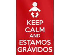 Placa Keep Calm Estamos Grávidos