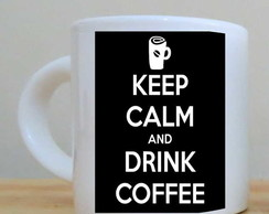 Xícara com pires Keep Calm Coffee