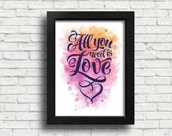 Quadro (Pôster) All you need is love