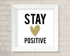 Quadro Frases - Stay Positive