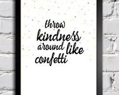 Poster com Moldura Throw Kindness Around