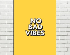 Placa Decorativa No Bad Vibes 20x28