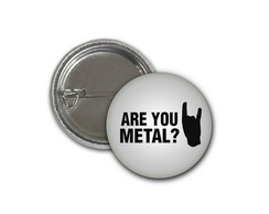 Botton Are You Metal? - 2,5cm