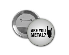 Botton Are You Metal? - 4,5cm