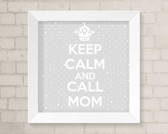 Quadro Infantil - Keep Calm and Call Mom