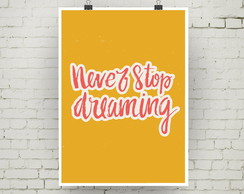 poster never stop dreaming