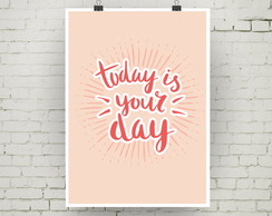 poster today is your day