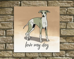 "Quadro / Placa Decorativa ""love my dog"""