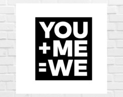 you+me=we