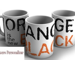 Caneca Orange Is The New Black 01